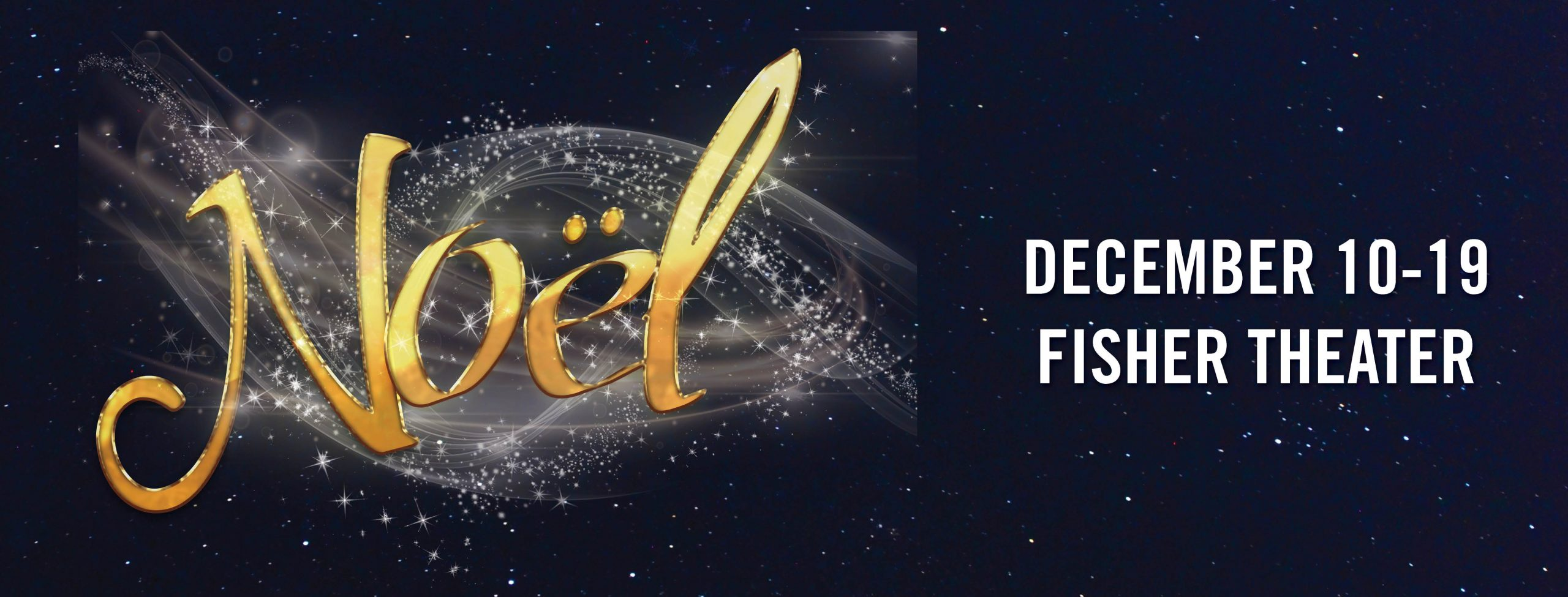 Noël at Fisher Theater